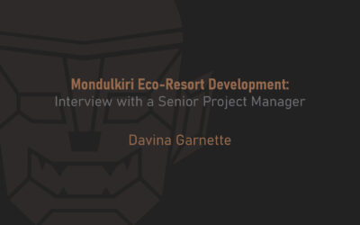Mondulkiri Eco-Resort Development: Interview with a Senior Project Manager